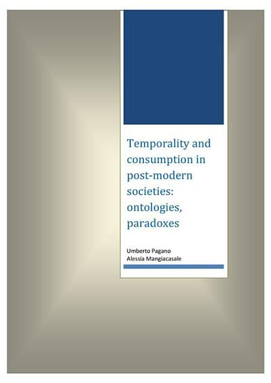 Temporality and consumption in post modern societies  ontologies  paradoxes PDF