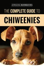 The Complete Guide to Chiweenies