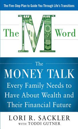 THE M WORD  The Money Talk Every Family Needs to Have about Wealth and Their Financial Future PDF