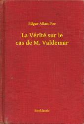 La Vérité sur le cas de M. Valdemar