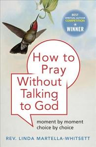 How to Pray Without Talking to God Book