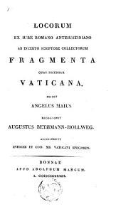 Locorum ex iure romano anteiustiniano ab incerto scriptore collectorum fragmenta quae dicuntur Vaticana