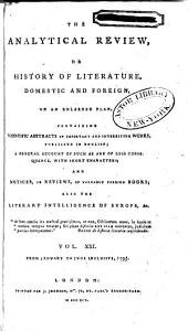 The Analytical Review, Or History of Literature, Domestic and Foreign, on an Enlarged Plan: Volume 21