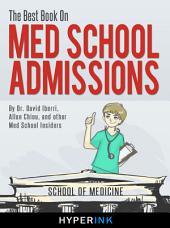 The Best Book On Med School Admissions (Harvard Med, Stanford Med, Johns Hopkins, and More)