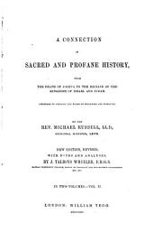 A Connection of Sacred and Profane History: From the Death of Joshua to the Decline of the Kingdoms of Israel and Judah. (Intended to Complete the Works of Shuckford and Prideaux)