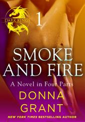 Smoke and Fire:: Part 1