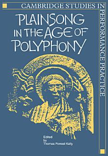 Plainsong in the Age of Polyphony Book