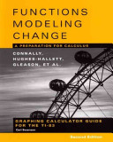Graphing Calculator Guide for the TI 83 to accompany Functions Modeling Change  A Preparation for Calculus  2nd Edition