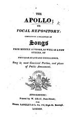 The Apollo  Or  Vocal Repository  Containing a Selection of Songs from Modern Authors  Etc PDF