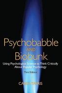 Psychobabble and Biobunk