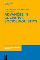 Advances in Cognitive Sociolinguistics