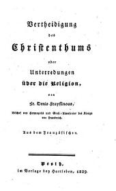 Vertheidigung des Christenthums oder Unterredungen über die Religion; aus dem Französ