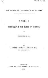 The Prospects and Conduct of the War. Speech Delivered in the House of Commons on Dec. 12, 1854
