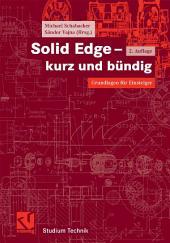 Solid Edge - kurz und bündig: Grundlagen für Einsteiger, Ausgabe 2