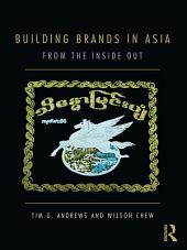 Building Brands in Asia: From the Inside Out