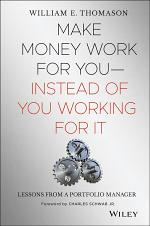 Make Money Work For You--Instead of You Working for It