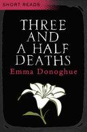 Three and a Half Deaths by Emma Donoghue