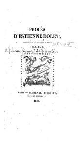 Procès d'Estienne Dolet: imprimeur et libraire a Lyon. 1543-1546 ...