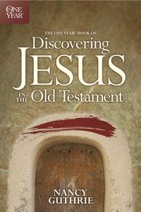 The One Year Book of Discovering Jesus in the Old Testament PDF