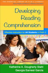 Developing Reading Comprehension: Effective Instruction for All Students in PreK-2