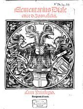 Elementarius Dialectice d. Joan. Eckii