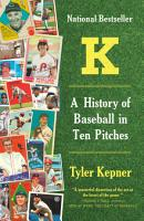 K  A History of Baseball in Ten Pitches PDF