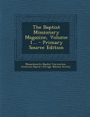 The Baptist Missionary Magazine  Volume 1    PDF