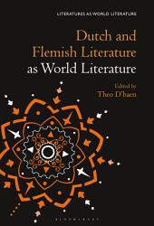 Dutch And Flemish Literature As World Literature Book PDF
