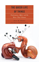 The Queer Life of Things PDF