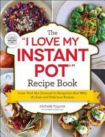 The  I Love My Instant Pot    Recipe Book PDF