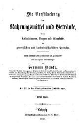Die Verfälschung der Nahrungsmittel und Getränke: der Kolonialwaaren, Drognen, und Manufacte, der Gewerblichen und landwirthschaftlichen Producte, Band 1