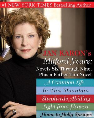 Jan Karons Mitford Years  Novels Six Through Nine  Plus a Father Tim Novel