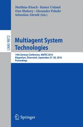 Multiagent System Technologies: 14th German Conference, MATES 2016, Klagenfurt, Österreich, September 27-30, 2016. Proceedings