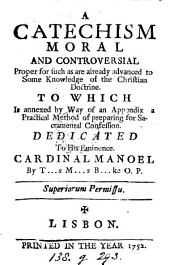 A catechism moral and controversial, by T... s M... s B... ke 0. P.