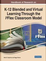 Handbook of Research on K 12 Blended and Virtual Learning Through the i  Flex Classroom Model PDF