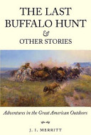 The Last Buffalo Hunt and Other Stories
