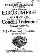 Speculum religionis pontificiae sive brevis discussio errorum praecipuorum, quos fovent secundum decreta Concilii Tridentini Romano-Catholici