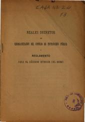 Reales decretos de reorganización del Consejo de Instrucción Pública y reglamento para el régimen interior del mismo