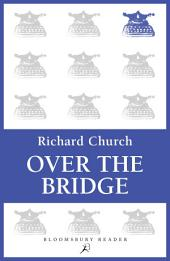 Over the Bridge: An Essay in Autobiography