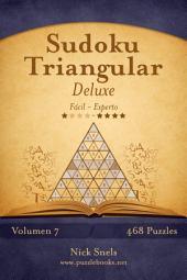Sudoku Triangular Deluxe - De Fácil a Experto - Volumen 7 - 468 Puzzles