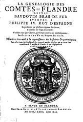 La Genealogie Des Comtes De Flandres: Depvis Bavdovin Bras De Fer Ivsqves A Philippe IV. Roy D'Espagne : Representée par plusjeurs figures des Seaux, & divisée en vingt-deux tables, Volume1