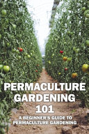 Permaculture Gardening 101