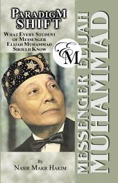 Paradigm Shift: What Every Student of Messenger Elijah Muhammad Should Know
