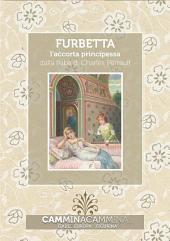 Furbetta - l'accorta principessa: Audio libro illustrato con le immagini d'epoca del Museo Figurina