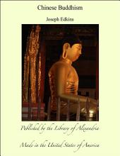 Chinese Buddhism: A Volume of Sketches, Historical, Descriptive, and Critical