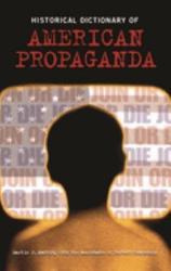Historical Dictionary Of American Propaganda Book PDF
