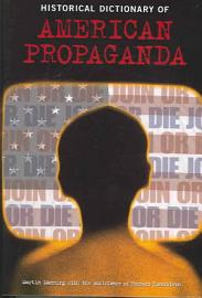 Historical Dictionary Of American Propaganda