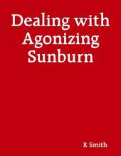 Dealing with Agonizing Sunburn