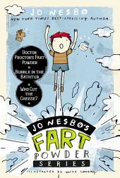 Jo Nesbo's Fart Powder Series: Doctor Proctor's Fart Powder, Bubble in the Bathtub, Who Cut the Cheese