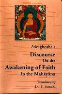 Açvaghosha's Discourse on the Awakening of Faith in the Mahâyâna